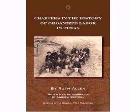 Picture of Chapters in the History of Organized Labor in Texas