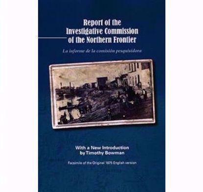 Picture of Report of the Investigative Commission of the Northern Frontier (La informe de la comisión pesquisidora)