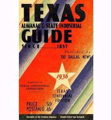 Picture of The Texas Almanac and State Industrial Guide: The Encyclopedia of Texas – 1936 Texas Centennial Edition