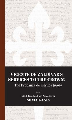 Picture of Vicente de Zaldívar's Services to the Crown: The Probanza de méritos (1600)